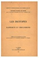 Institut international de chimie Solvay (1948). <em>Les isotopes: rapports et discussions : septième Conseil de chimie tenu à l'Université de Bruxelles, du 22 au 27 septembre 1947.</em> Bruxelles: R. Stoops